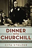 Dinner with Churchill: Policy-Making at the Dinner Table Cita Stelzer