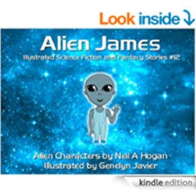 Alien James. Illustrated Science Fiction and Fantasy Stories #12 (Alien Characters 2014)