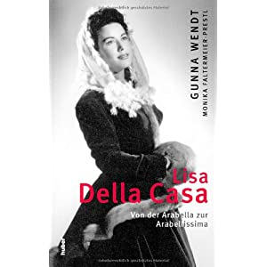 Lisa Della Casa: Von der Arabella zur Arabellissima