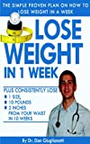 Lose Weight in 1 Week - The Simple Proven Plan on How to Lose Weight in a Week