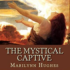 The Mystical Captive | [Marilynn Hughes]