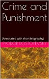 Image of Crime and Punishment: (Annotated with short biography)