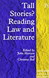 Tall Stories?: Reading Law and Literature (Applied Legal Philosophy)