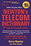 Newtons Telecom Dictionary: Telecommunications, Networking, Information Technologies, The Internet, Wired, Wireless, Satellites and Fiber