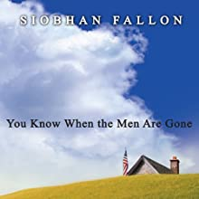 You Know When the Men Are Gone Audiobook by Siobhan Fallon Narrated by Cassandra Campbell