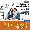 ADESSO audio - I mobili, la casa, l'ufficio. 4/2015: Italienisch lernen Audio - Die eigene Wohnung einrichten Hörbuch von  div. Gesprochen von:  div.
