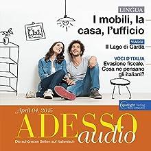 ADESSO audio - I mobili, la casa, l'ufficio. 4/2015: Italienisch lernen Audio - Die eigene Wohnung einrichten (       ungekürzt) von div. Gesprochen von: div.