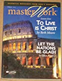 Master Work (Fall 2005): To Live Is Christ and Let the Nations Be Glad (0633180017) by John Piper