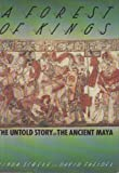 A Forest of Kings: The Untold Story of the Ancient Maya (0688074561) by Schele, Linda