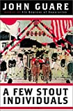 A Few Stout Individuals: A Play in Two Acts (0739434519) by Guare, John