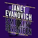 Smokin' Seventeen: Stephanie Plum, Book 17 (       UNABRIDGED) by Janet Evanovich Narrated by Lorelei King