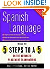 5 Steps to a 5 on the Advanced Placement Examinations: Spanish Language