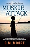 Muskie Attack (An Up North Adventure Book 1)