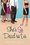 She's So Dead to Us (The He's So/She's So Trilogy)
