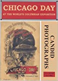 img - for Chicago Day at the World's Columbian Exposition: Illustrated With Candid Photographs book / textbook / text book