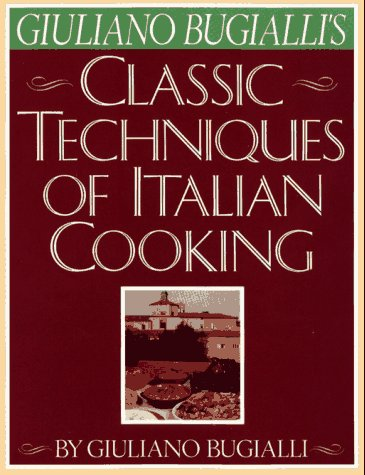 Giuliano Bugialli's Classic Techniques of Italian Cooking