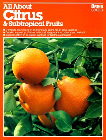 All About Citrus & Subtropical Fruits (Ortho's All about), ORTHO BOOKS