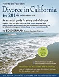 How to Do Your Own Divorce in California in 2014: An Essential Guide for Every Kind of Divorce