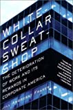 Jill A Fraser White Collar Sweatshop: The Deterioration of Work and Its Rewards in Corporate America
