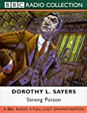 Strong Poison: A BBC Radio 4 Full-cast Dramatisation (BBC Radio Collection) Dorothy L. Sayers
