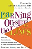 Learning Outside The Lines: Two Ivy League Students with Learning Disabilities and ADHD Give You the Tools for Academic Success and Educational Revolution (068486598X) by Jonathan Mooney