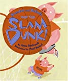 Brendan and Belinda and the Slam Dunk! (0060284471) by Rockwell, Anne