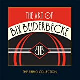 The Art Of Bix Beiderbecke Bix Beiderbecke