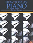 How to Play Piano: A New Easy to Unde...
