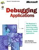 Debugging Applications (DV-MPS Programming) (0735608865) by Robbins, John