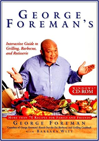 George Foreman's Interactive Guide to Grilling, Barbeque, and Rotisserie