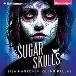 Sugar Skulls | Lisa Mantchev,Glenn Dallas