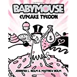 Babymouse #13: Cupcake Tycoonby Jennifer L. Holm