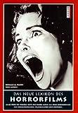 Image de Das neue Lexikon des Horrorfilms: 2000 Filme von Dracula bis Monster AG, von Freitag der 13. bis Scr