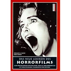 Das neue Lexikon des Horrorfilms: 2000 Filme von Dracula bis Monster AG, von Freitag der 13. bis Scr
