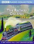 The Railway Children: A BBC Radio 4 F...