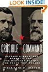 Crucible of Command: Ulysses S. Grant...
