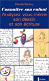 img - for Connaitre son enfant: Analysez vous-meme son dessin et son ecriture (French Edition) book / textbook / text book