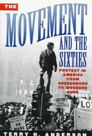The Movement and The Sixties, Terry H. Anderson