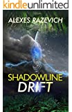 Shadowline Drift: A Metaphysical Thriller