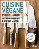 echange, troc Robert Martin - Cuisine végane pour carnivores