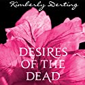Desires of the Dead: A Body Novel (       UNABRIDGED) by Kimberly Derting Narrated by Eileen Stevens