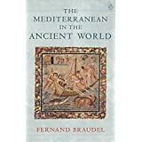 The Mediterranean in the Ancient Worldby Fernand Braudel