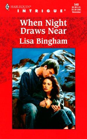 When Night Draws Near (Harlequin Intrigue Series), Lisa Bingham