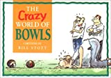 The Crazy World of Bowls (1861871074) by Stott, Bill