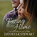Facing Home: The Clover Series, Book 4 Audiobook by Danielle Stewart Narrated by Rebecca Roberts