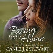 Facing Home: The Clover Series, Book 4 | Danielle Stewart