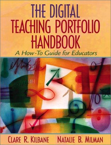 The Digital Teaching Portfolio Handbook: A How-To Guide for Educators