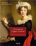 echange, troc Elisabeth Vigée Le Brun - Elisabeth Vigée Le Brun : Mémoires d'une portraitiste