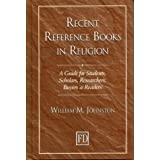 Recent Reference Books in Religion: A Guide for Students, Scholars, Researchers, Buyers, and Readers