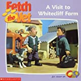 img - for A Visit to Whitecliff Farm (Fetch the Vet) book / textbook / text book